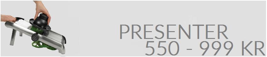 Presenter 550-999 kr.